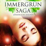 Immergrün Saga 3: Gefährliche Zukunft
