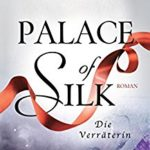 Palace of Silk – Die Verräterin