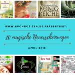 20 magische Neuerscheinungen im April