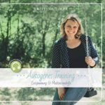 Autogenes Training: Entspannung und Meditationshilfe von Kristina Timpe