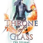 Still in love: Throne of Glass 5 – Die Sturmbezwingerin