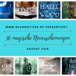 30 magische Neuerscheinungen im August