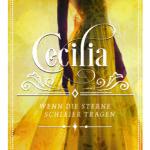 Cecilia – Wenn die Sterne Schleier tragen